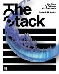 Benjamin H. Bratton - The Stack. On Software and Sovereignty