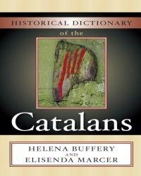 Helena Buffery - Historical Dictionary of the Catalans